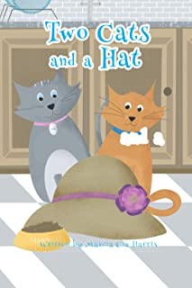 Two Cats and a Hat: A witty tale of love, caring and sharing of two amazing Cats,