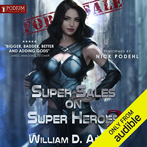 Super Sales on Super Heroes     Super Sales on Super Heroes, Book 2              By:                                                                                                                                 William D. Arand                               Narrated by:                                                                                                                                 Nick Podehl                      Length: 12 hrs and 4 mins     6,859 ratings     Overall 4.7