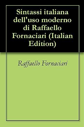 Sintassi italiana delluso moderno di Raffaello Fornaciari