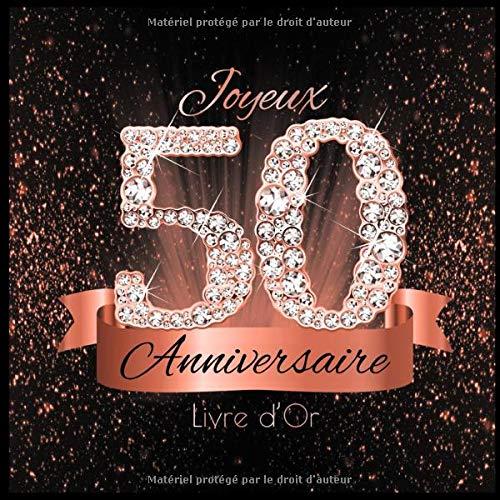 Livre d'Or: 50 Ans Anniversaire Souvenir Or Rose Noir I Félicitations Écrites I Registre Des Cadeaux I Idée Cadeau pour les 50 Ans I Joyeux Anniversaire Diamant Décoration