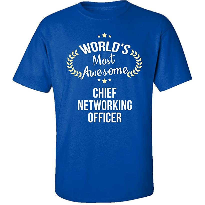 World039;s Most Awesome Chief Networking Officer - Adult Shirt