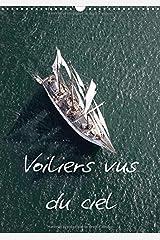 Voiliers vus du ciel: Photos aériennes d'anciens voiliers. Calendrier mural A3 vertical 2017 Broché