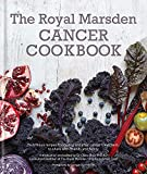 The Royal Marsden Cancer Cookbook: Nutritious recipes for during and after cancer treatment, to share with friends and family