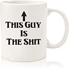This Guy Is The Sh_t Funny Coffee Mug - Great Birthday Gift Idea For Men - Novelty Office Cup or Humorous Christmas Gag Present For Dad, Brother, Husband, Boyfriend, Male Coworkers, or Uncle - 11 oz