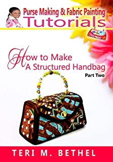 How to Make a Structured Handbag Part Two