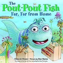 The Pout-Pout Fish, Far, Far from Home (A Pout-Pout Fish Adventure) by [Deborah Diesen, Dan Hanna]