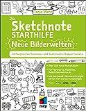 Die Sketchnote Starthilfe - Neue Bilderwelten: Umfangreicher Business- und Sketchnote Bildwortschatz. Über 300 neue Bildvokabeln für Flipcharts, ... ... Meetings, Bullet Journals uvm. (mitp Kreativ)