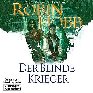 Der blinde Krieger     Die Zauberschiffe 3              Autor:                                                                                                                                 Robin Hobb                               Sprecher:                                                                                                                                 Matthias Lühn                      Spieldauer: 21 Std. und 40 Min.     537 Bewertungen     Gesamt 4,7