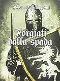 Forgiati dalla spada