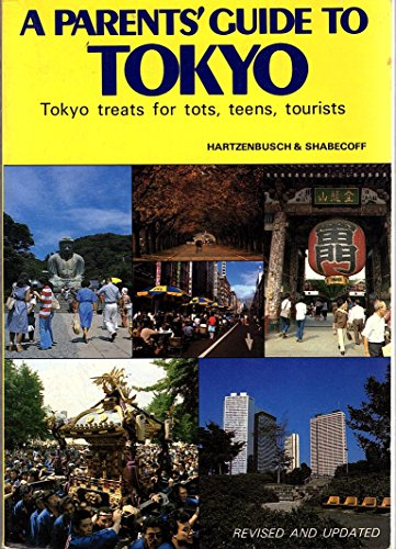 Parent's Guide to Tokyo: Tokyo Treats for Tots, Teens, Tourists [Idioma Inglés]