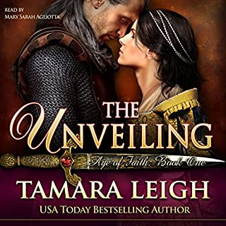 The Unveiling     Age of Faith, Book 1              By:                                                                                                                                 Tamara Leigh                               Narrated by:                                                                                                                                 Mary Sarah Agliotta                      Length: 8 hrs and 53 mins     8 ratings     Overall 4.9