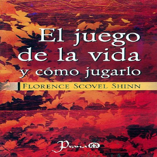 El juego de la vida y como jugarlo [The Game of Life and How to Play It] audiobook cover art