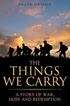 The Things We Carry: A Story of War, Hope and Redemption