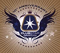 Clubstar Session 10th Annivers