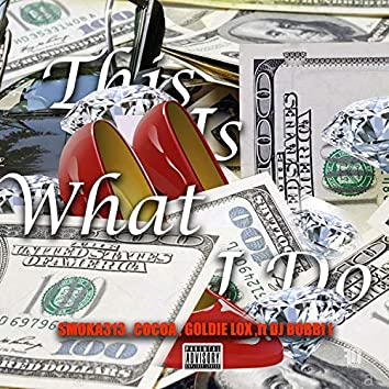 This Is What I Do (feat. DJ Bobbi I)