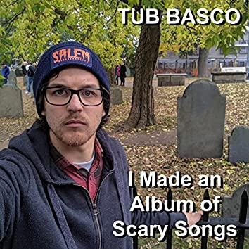 I Made an Album of Scary Songs