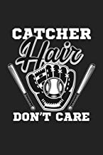 Catcher Hair Don't Care: 120 Blank Lined Page Softcover Notes Journal | College Ruled Composition Notebook | 6x9 Blank Line | Baseball Player Gifts | Baseball Coach Gifts | Gifts For Baseball Lovers