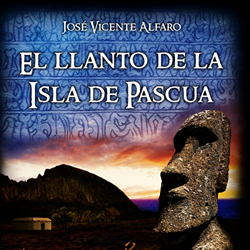 El llanto de la Isla de Pascua [The Cry of Easter Island] audiobook cover art
