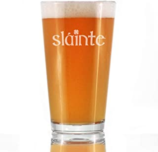 Slainte - Irish Cheers - Pint Glass for Beer - Funny St Patricks Day Party Decor or Gifts for Men & Women - 16 oz Cup