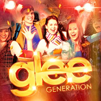 Glee Generation (All the Greatest Hits from the Musical Comedy)
