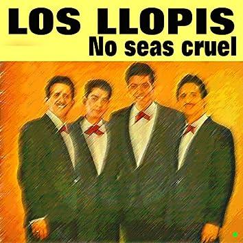 No seas cruel