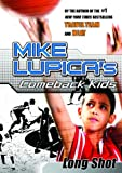 LONG SHOT (Comeback Kids) - Mike Lupica