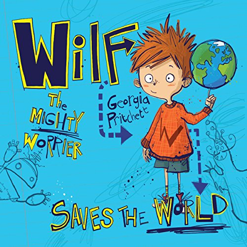 Wilf the Mighty Worrier Saves the World audiobook cover art