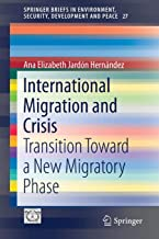 International Migration and Crisis: Transition Toward a New Migratory Phase (SpringerBriefs in Environment, Security, Development and Peace)