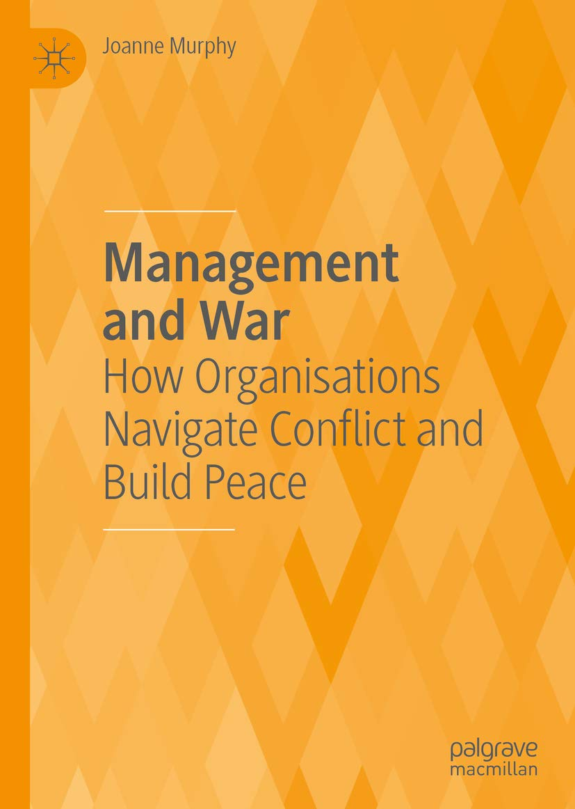 Management and War: How Organisations Navigate Conflict and Build Peace