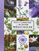Petit Larousse des plantes médicinales de Gérard Debuigne