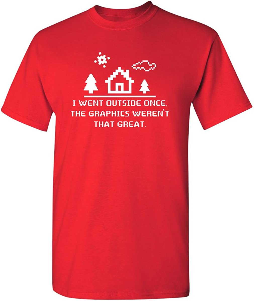 I Went Outside Once Adult Humor Graphic Novelty Sarcastic Funny T Shirt