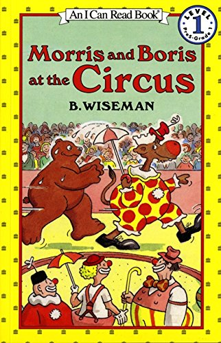 Morris and Boris at the Circus (I Can Read Level 1)の詳細を見る