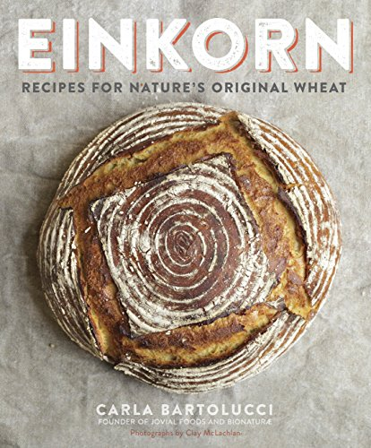 Einkorn: Recipes for Nature
