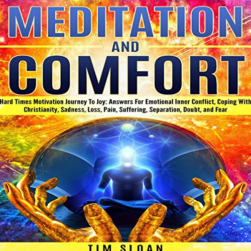 Meditation and Comfort Audiobook By Tim Sloan cover art