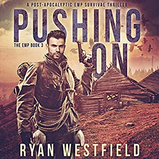 Pushing On     The EMP, Book 3              Written by:                                                                                                                                 Ryan Westfield                               Narrated by:                                                                                                                                 Kevin Pierce                      Length: 5 hrs and 40 mins     1 rating     Overall 5.0
