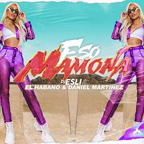 Eso Mamona (feat. Daniel Martinez & El Habano) [Explicit]
