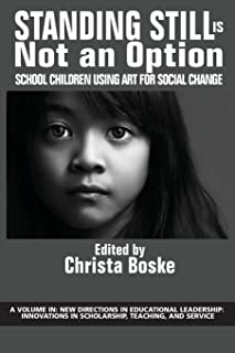 Standing Still is Not an Option: School Children Using Art for Social Change
