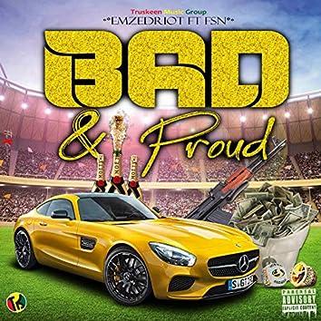 Bad & Proud