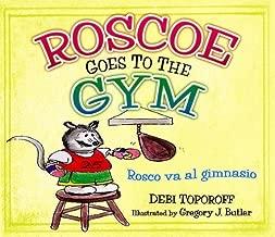 Roscoe Goes To The Gym/Rosco Va Al Gimnasio by Debi Toporoff (2007-11-28)