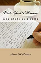 Write Your Memoir: One Story at a Time