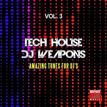 Tech House DJ Weapons, Vol. 3 (Amazing Tunes For DJ's)