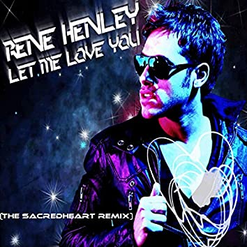 Let Me Love You (The Sacred Heart Remix)
