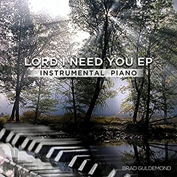 Lord I Need You EP