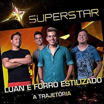 Luan e Forró Estilizado - A Trajetória (Superstar)