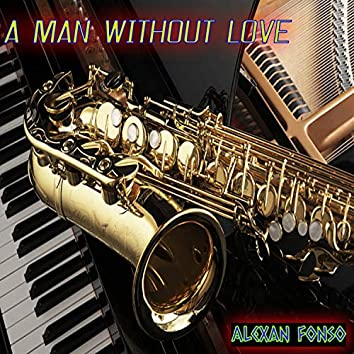 A Man Without Love (Instrumental)