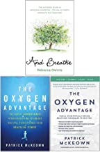 And Breathe, The Oxygen Advantage, Scientifically Proven Breathing Techniques 3 Books Collection Set