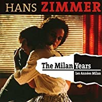 The Milan Years (2 CD set) by Hans Zimmer