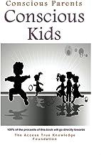 Conscious Parents, Conscious Kids: Inspiration for joyful parenting and happy kids (English Edition)