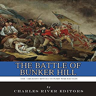 The Greatest Revolutionary War Battles: The Battle of Bunker Hill audiobook cover art