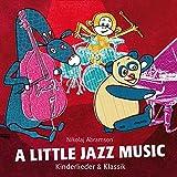 A Little Jazz Music - Kinderlieder & Klassik